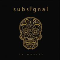 Subsignal-La Muerta