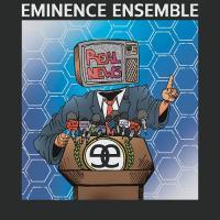 Eminence Ensemble-Real News
