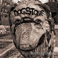 Dogstone-Hopelessness