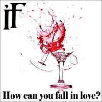 In Fall-How Can You Fall in Love?