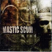 Mastic Scum-Mind