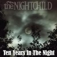 the NIGHTCHILD-Ten Years In The Night