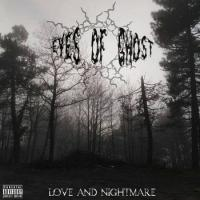 Eyes of Ghost-Love and Nightmare