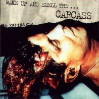 Carcass-Wake Up And Smell The ... Carcass (Compilation) (Re 2009)