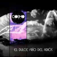Cosmo The Band-El Dulce Frío Del Adiós