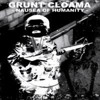 Grunt & Cloama-Nausea of Humanity (Split)