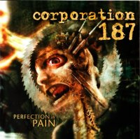 Corporation 187-Perfection In Pain