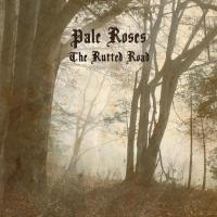 Pale Roses-The Rutted Road