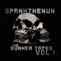 spankthenun-The Bunker Tapes Vol I