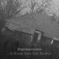 Depersonalization-.​.​.​It Turns Your Life To Grey