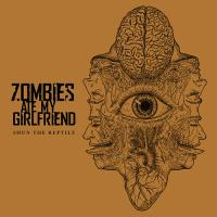 Zombies Ate My Girlfriend-Shun The Reptile