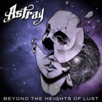 Astray-Beyond The Heights Of Lust