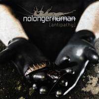 Nolongerhuman-Antipathy