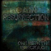 Cain Resurrection-One With The Wreckage