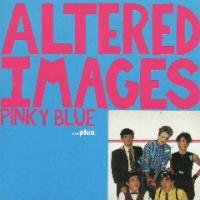 Altered Images-Pinky Blue ( RE:2004)