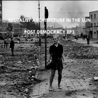 Brutalist Architecture in the Sun-Post Democracy EP3