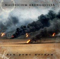 Maleficium Arungquilta-Нам Роют Могилы