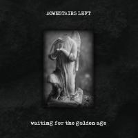 Downstairs Left-Waiting For The Golden Age