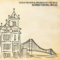 Lukas Nelson & Promise Of The Real-Something Real