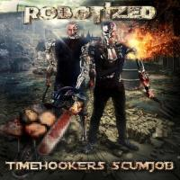 Robotized-Timehooker\'s Scumjob