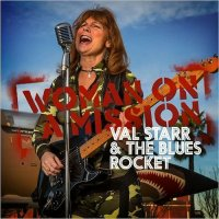 Val Starr & The Blues Rocket-Woman On A Mission