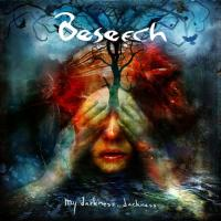 Beseech-My Darkness, Darkness