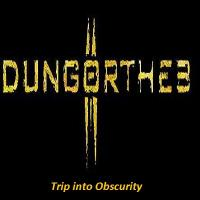 Dungortheb-Trip into Obscurity