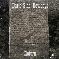 Dark Side Cowboys-Return