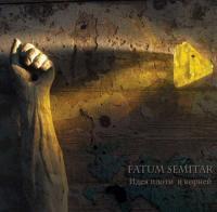 Fatum Semitar-Идея Плоти И Корней