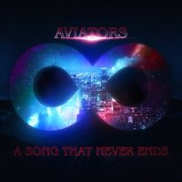 Aviators-A Song That Never Ends (Deluxe Edition)