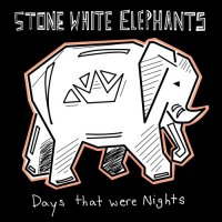 Stone White Elephants-Days That Were Nights