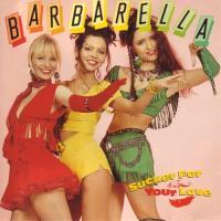 Barbarella-Sucker For Your Love