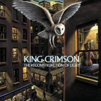 King Crimson-The Reconstrukction Of Light