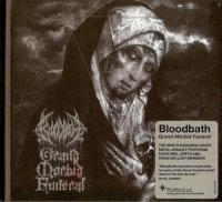 Bloodbath-Grand Morbid Funeral (Ltd Ed.)