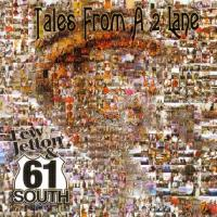 Lew Jetton & 61 South-Tales From A 2 Lane