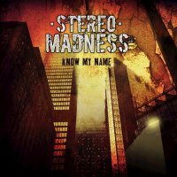 Stereo Madness-Know My Name