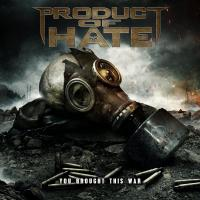 Product of Hate-You Brought This War