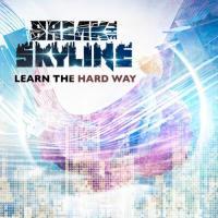 Break The Skyline-Learn The Hard Way