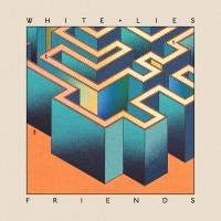 White Lies-Friends
