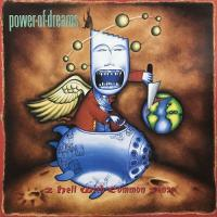 Power Of Dreams-2 Hell With Common Sense
