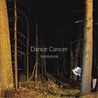Dance Cancer-Nonsense