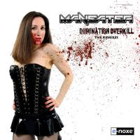 Maneater-Domination Overkill - The Remixes