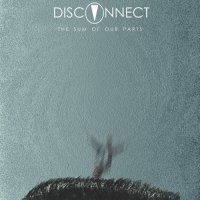 Disconnect-The Sum Of Our Parts