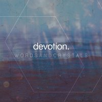 Devotion-Words And Crystals