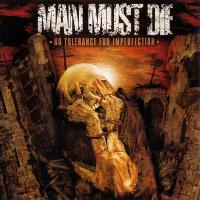 Man Must Die-No Tolerance for Imperfection