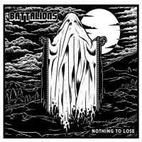 Battalions-Nothing to Lose