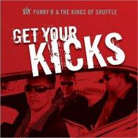 Funky B & The Kings Of Shuffle-Get Your Kicks