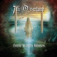 7th Overture-These Words Remain
