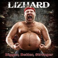 Lizhard-Bigger, Better, Stronger