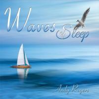 Andy Rogers-Waves Of Sleep